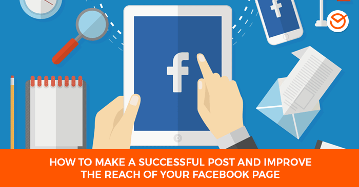 How to make a successful post and improve the reach of a Facebook page