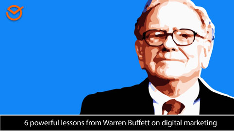 6 lessons from Warren Buffett to achieve success in Digital Marketing