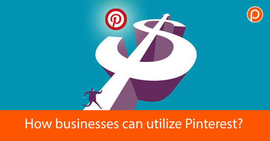 How-businesses-can-utilize-Pinterest