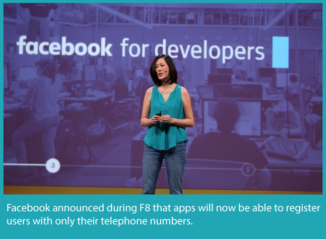 Facebook-announced-during-F8-that-apps-will-now-be-able-to-register-users-with-only-their-telephone-numbers.