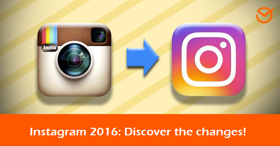 instagram 2016 discover the changes