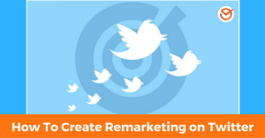 How To Create Remarketing on Twitter