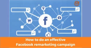 How To Do An Effective Facebook remarketing campaign