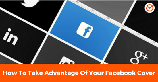How To Take Advantage Of Your Facebook Cover