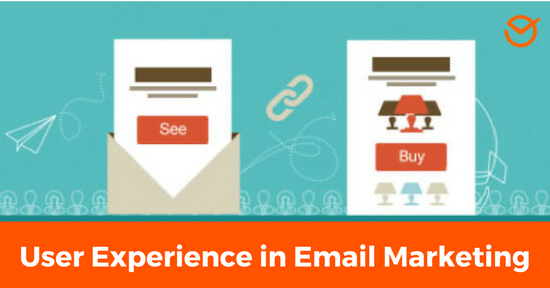 User Experience UX in Email Marketing