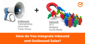 How do You Integrate Inbound and Outbound Sales_