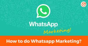 How to do Whatsapp Marketing_