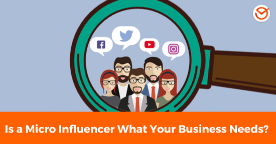 Is a Micro Influencer What Your Business Needs_