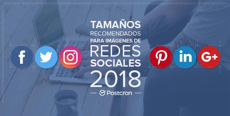 tamaños y dimensiones para imagenes en redes sociales 2018