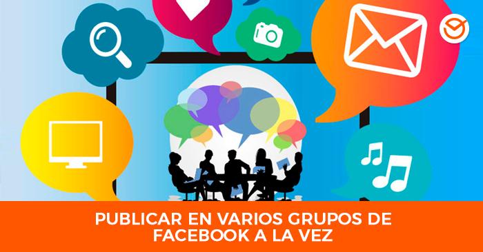 Publicar-en-varios-grupos-de-Facebook-a-la-vez
