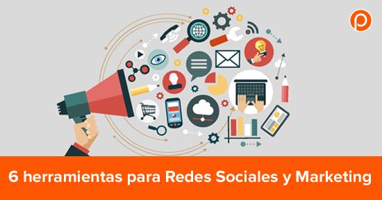 Conoce las 6 herramientas de Redes Sociales y Marketing Digital para impulsarán tus campañas
