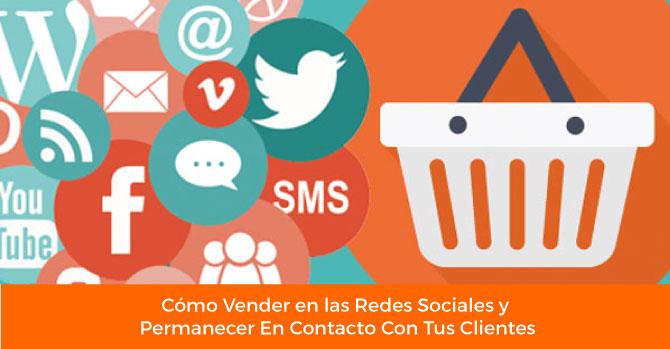 3-Técnicas-Infalibles-Para-Aprender Cómo Vender en las Redes Sociales y-Permanecer-En-Contacto-Con-Tus-Clientes -