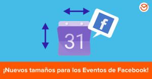 Noticias de Facebook: ¡Nuevos Tamaños de Imágenes Para Los Eventos!