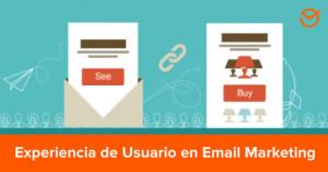 ¿Cómo-aplicar-la-Experiencia-de-Usuario-(UX)-a-tus-Campañas-de-Email-Marketing-y-marcar-la-diferencia-en-tu-mercado---