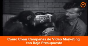 Cómo-Crear-Campañas-de-Video-Marketing-con-Bajo-Presupuesto