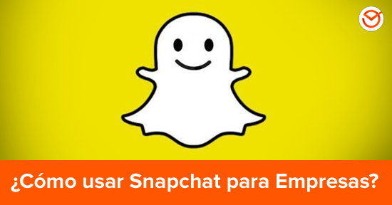 Snapchat Para Empresas, todo lo que debes saber