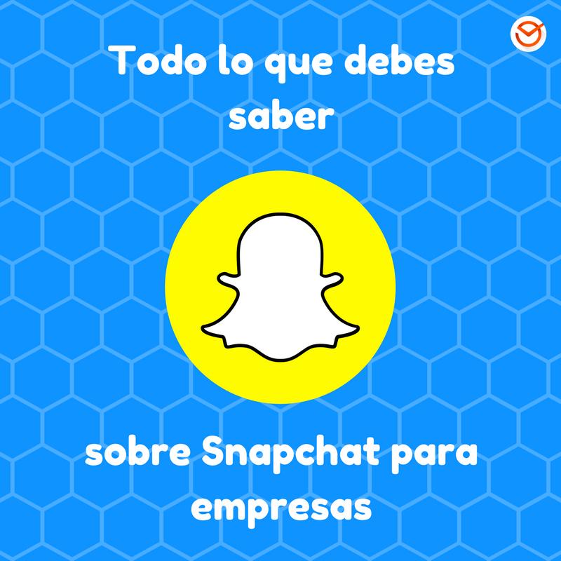 Marketing en Redes Sociales: Snapchat para empresas