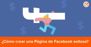 Aprende cómo crear una página de Facebook exitosa para aumentar tus ventas