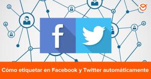 Cómo etiquetar en Facebook y hacer menciones en Twitter automáticamente con Postcron