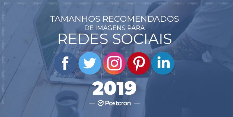 Tamanhos de imagens para Redes Sociais 2019