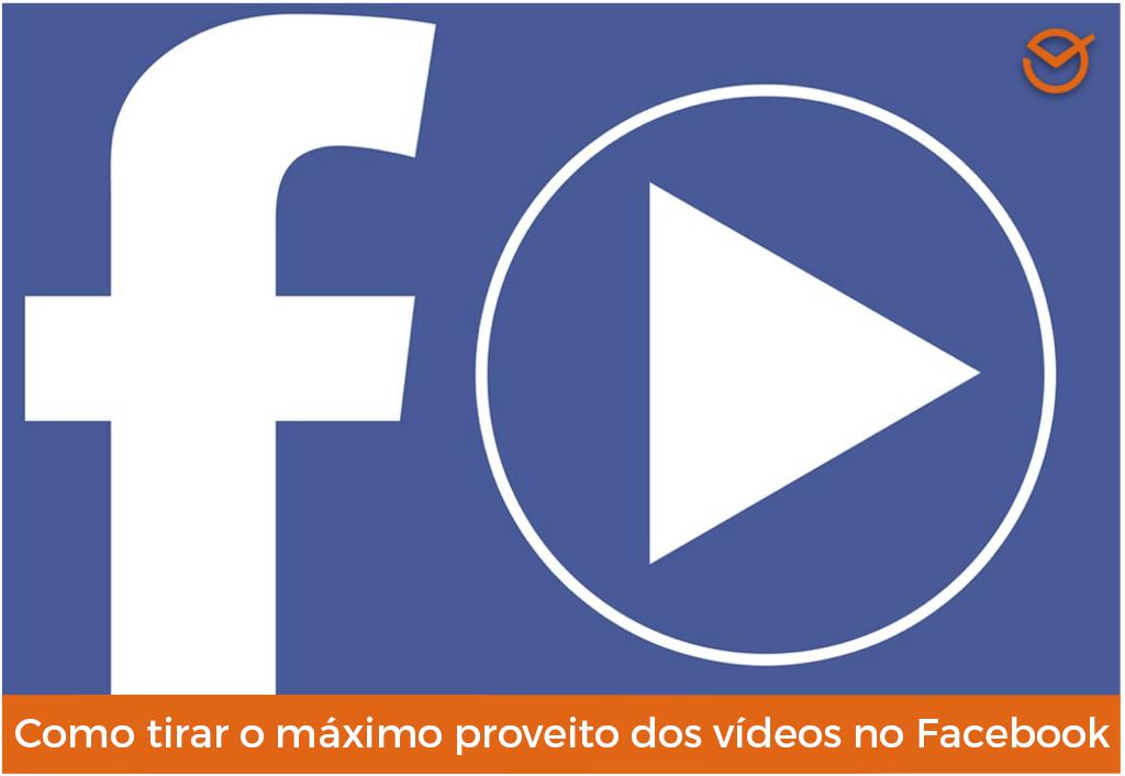 cdefcc55442a7 O 7 Melhores Conselhos para Publicar Vídeos no Facebook