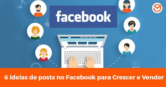 6 ideias de posts no facebook para crescer e vender mais