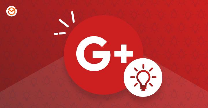 Google Plus: Dicas, Ferramentas e Guias para as Suas Campanhas
